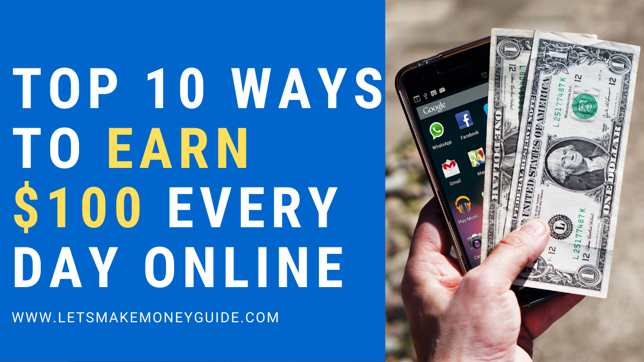 10 Ways To Earn $100 Every Day Online